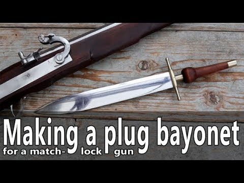 Making a plug bayonet for a 17th century matchlock musket