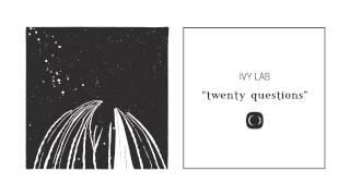 Ivy Lab - Twenty Questions [CRIT080]