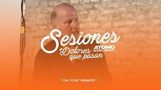 Tano Pasman - Sesiones con Migue Granados #DoloresQuePasan (: