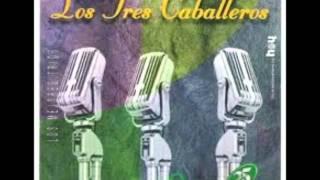 LOS TRES CABALLEROS - TIPI TIPI TIN (MARÍA GREVER)
