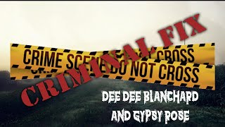 GPR Presents – Criminal Fix: Case of Gypsy Rose and Dee Dee Blanchard