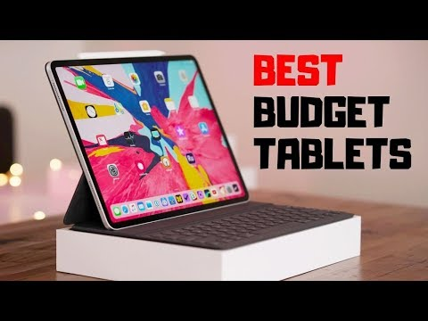 Top 5 Best New Budget Tablets Of 2019