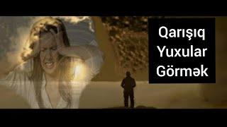 Qarisiq Yuxu Gormek Neye Yozulur Youtube