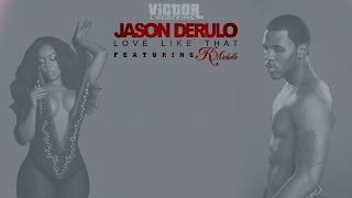 Jason Derulo - Love Like That (Feat. K. Michelle) (Legendado)