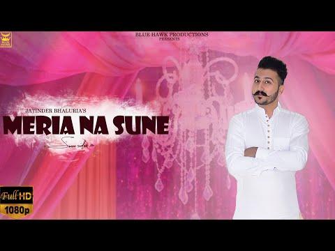 Meria Na Sune | Full Video | Jatinder Bhaluria | New Punjabi Songs 2018 | Latest Punjabi Songs 2018