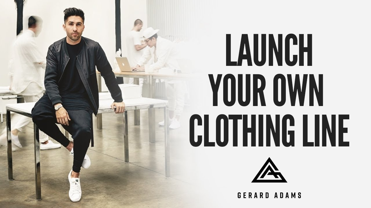 How to Start Your Own Clothing Line - YouTube