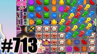 Candy Crush Saga Level 713 | Complete! No Booster