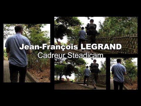 Jean-François LEGRAND Cadreur Steadicam - Paris