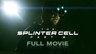 The Splinter Cell: Part 2 (Live-Action Splinter Cell Movie/Fanfilm)