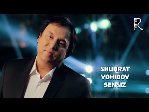 Shuhrat Vohidov - Sensiz | Шухрат Вохидов - Сенсиз