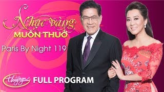 Paris By Night 119 - Nhạc Vàng Muôn Thuở (Full Program) thumbnail