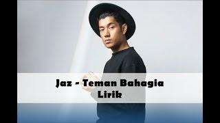 Video Jaz - Teman Bahagia (HD Lirik) download MP3, 3GP, MP4, WEBM, AVI, FLV April 2018