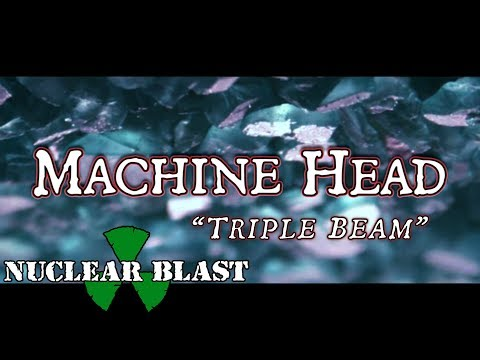 MACHINE HEAD - Triple Beam (OFFICIAL LYRIC VIDEO)