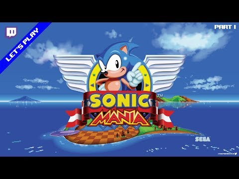 [Twitch][Let's Play] Sonic Mania (PS4) (Part 1/2)