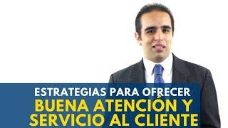 Estrategias para ofrecer buena atención y servicio al cliente. Curso de ventas # 20 thumbnail