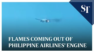 Flames coming out of Philippine Airlines' engine