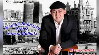 Semed Bulbule Kendci Balasıyıq  2019