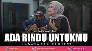 Download Lagu Ada Rindu Untukmu - Pance F Pondaag ( Nasytha Rohima Ft. Dedy Live Cover ) mp3