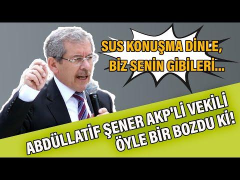 """Abdüllatif Şener AKP'li vekili öyle bir bozdu ki! """"Sus konuşma dinle, biz senin gibileri..."""""""
