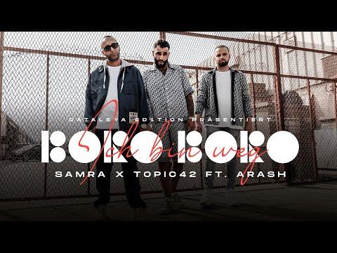Samra & TOPIC42 feat. Arash - Ich bin weg (Boro Boro) [Official Video]