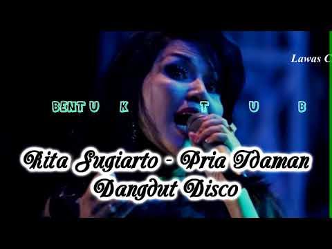 Rita Sugiarto Pria Idaman Dangdut Disco Lirik Lagu