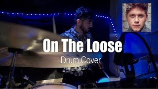 Niall Horan - On The Loose (Official) Drum Cover