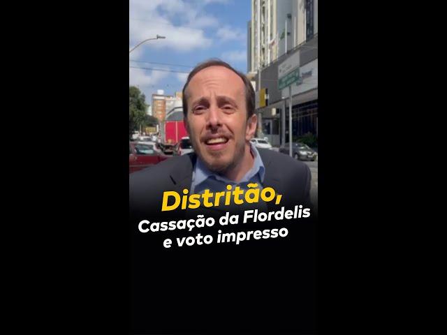 Distritão, cassação da Flordelis e voto impresso
