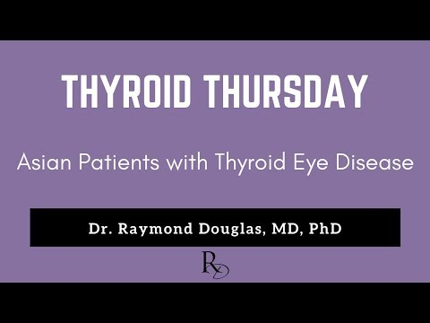 THYROID THURSDAY - Treating Asian Patients with Thyroid Eye Disease