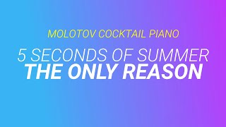 Repeat youtube video The Only Reason - 5 Seconds of Summer (tribute cover by Molotov Cocktail Piano)