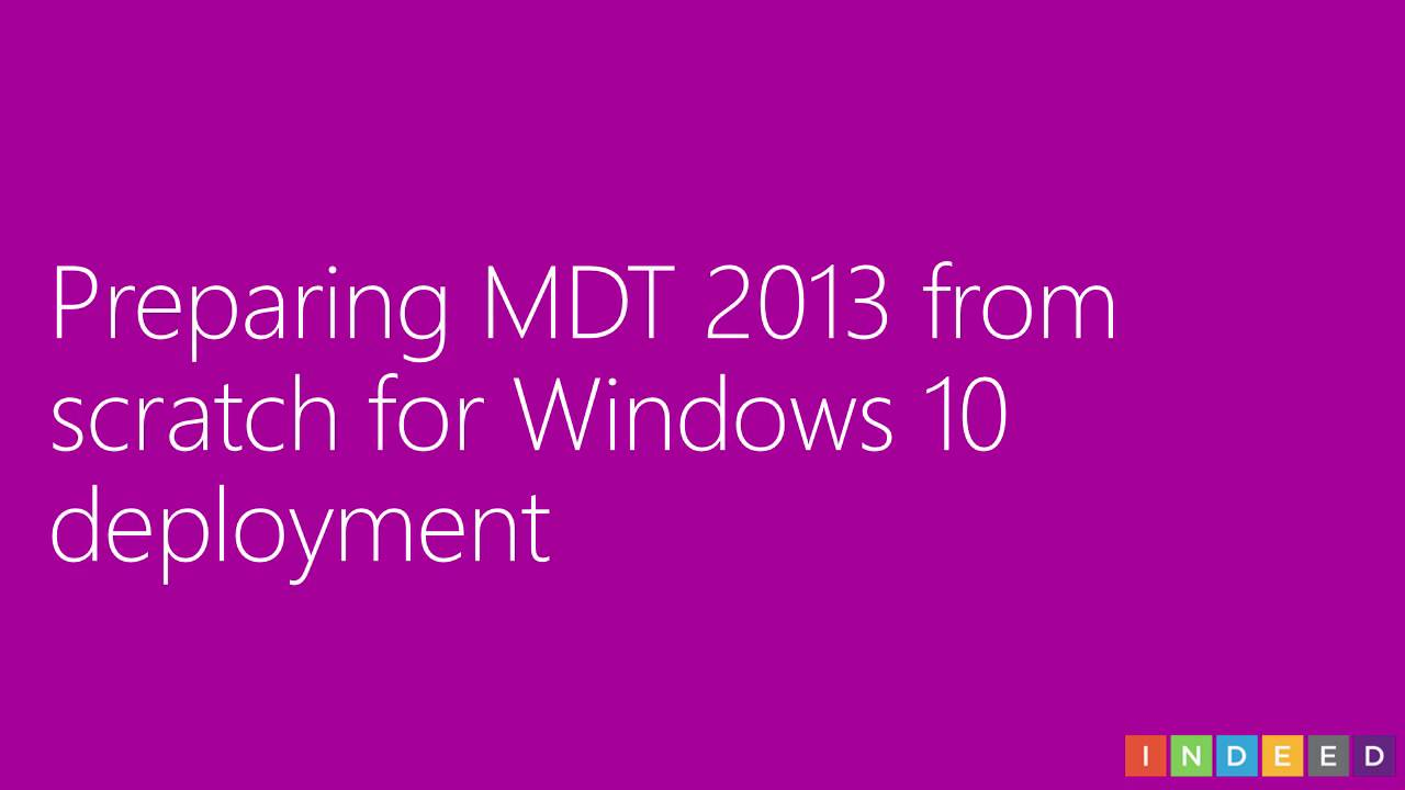 Deploying Windows 10 with the Microsoft Deployment Toolkit 2013