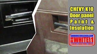 Chevy K10 - Door Panels and Insulation