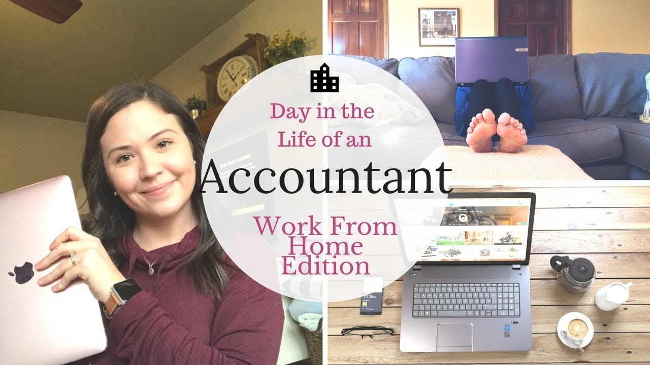 accountant job work from home day in the life of an accountant work from home edition 5746