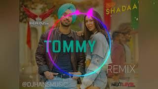 Tommy - Diljit Dosanjh Dhol Mix (Remixed By Dj Hans) ll Jassi Bhullar ll