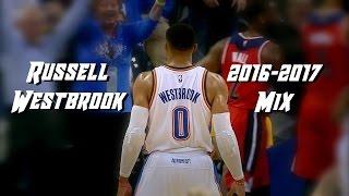 "Russell Westbrook 2016-17 Mix | ""XO TOUR Llif3"""
