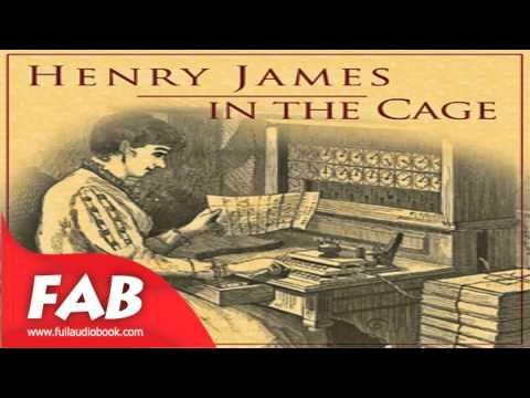 In the Cage Full Audiobook by Henry JAMES by General Fiction