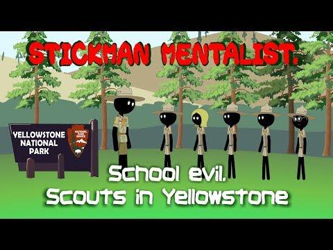 Stickman mentalist. School evil. Scouts in Yellowstone.