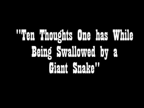 Ten Thoughts One Has While Being Swallowed by a Giant Snake (Creepypasta)