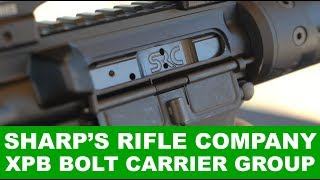 Sharp's Rifle Company XPB Bolt Carrier Group Review | Unboxing & Shooting | Better than BCM?