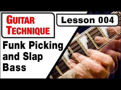 GUITAR TECHNIQUE 004: Funk Picking & Slap Bass (Part One)