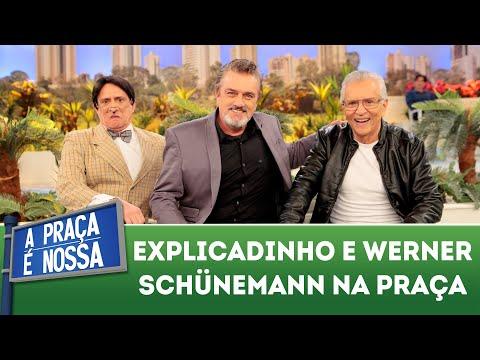 Explicadinho encontra Werner Schünemann na Praça | A Praça é Nossa (19/07/18)