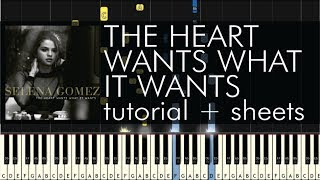 The Heart Wants What It Wants Piano Tutorial - Selena Gomez