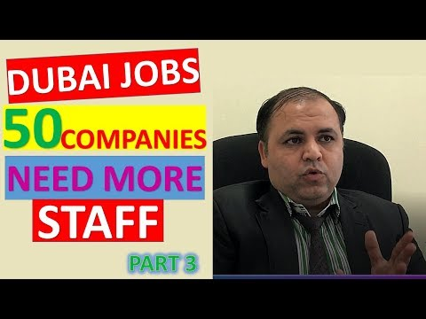 50 Companies Of DUBAI Need More Staff || Jobs in Dubai || Part 3 || Nov-Dec 2017