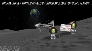 A Dream Chaser turned into Apollo 8 and then to Apollo 11 for some reason...
