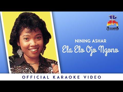 Nining Ashar - Ela Elo Ojo Ngono