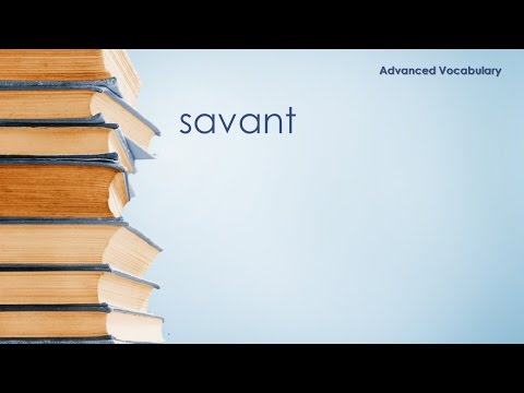 Advanced Vocabulary - Savant - Definition \ Meaning