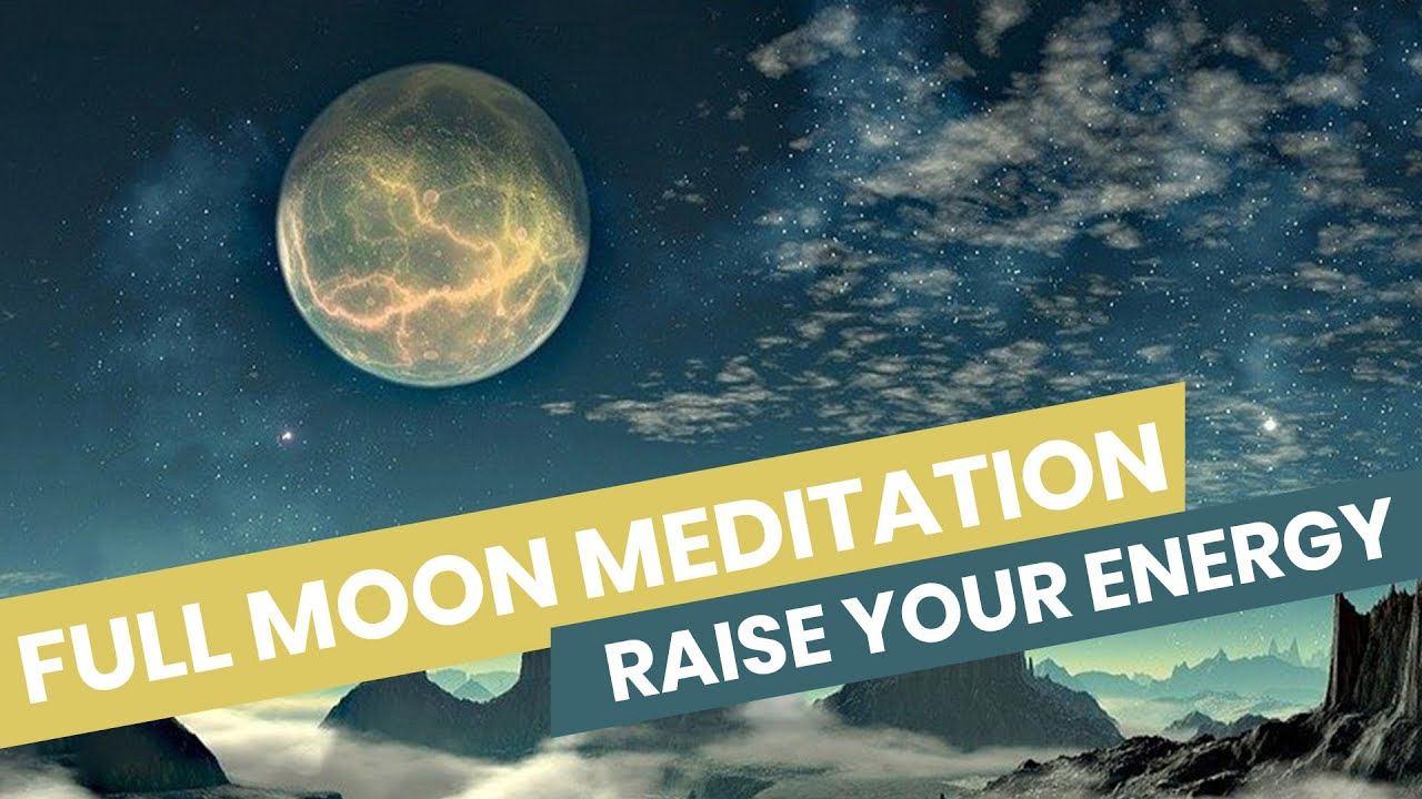 1 hour Full moon Meditation Music, Harness the Positive ...