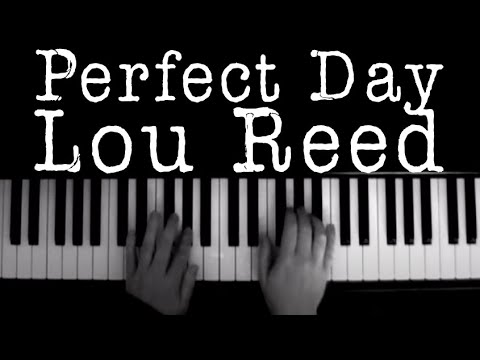 Perfect Day (Lou Reed) Piano Instrumental