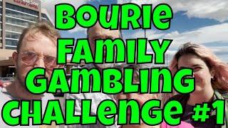 Bourie Family Gambling Challenge! #1