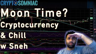 📈🚀 Moon Time? | Cryptocurrency & Chill 📈 w Sneh
