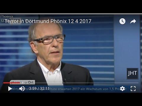 Terror in Dortmund - Jörg H. Trauboth inPhönix 12.4. 2017
